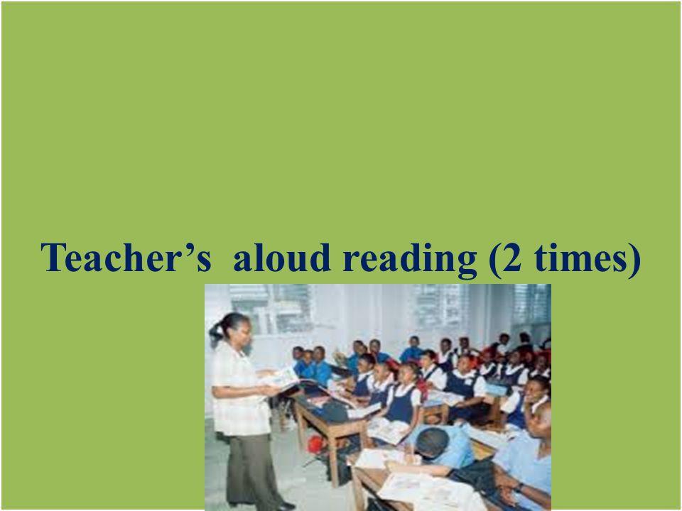 Teacher's aloud reading (2 times)