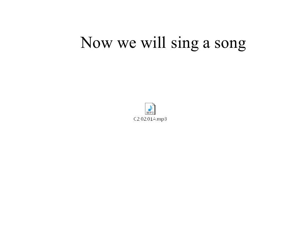 Now we will sing a song