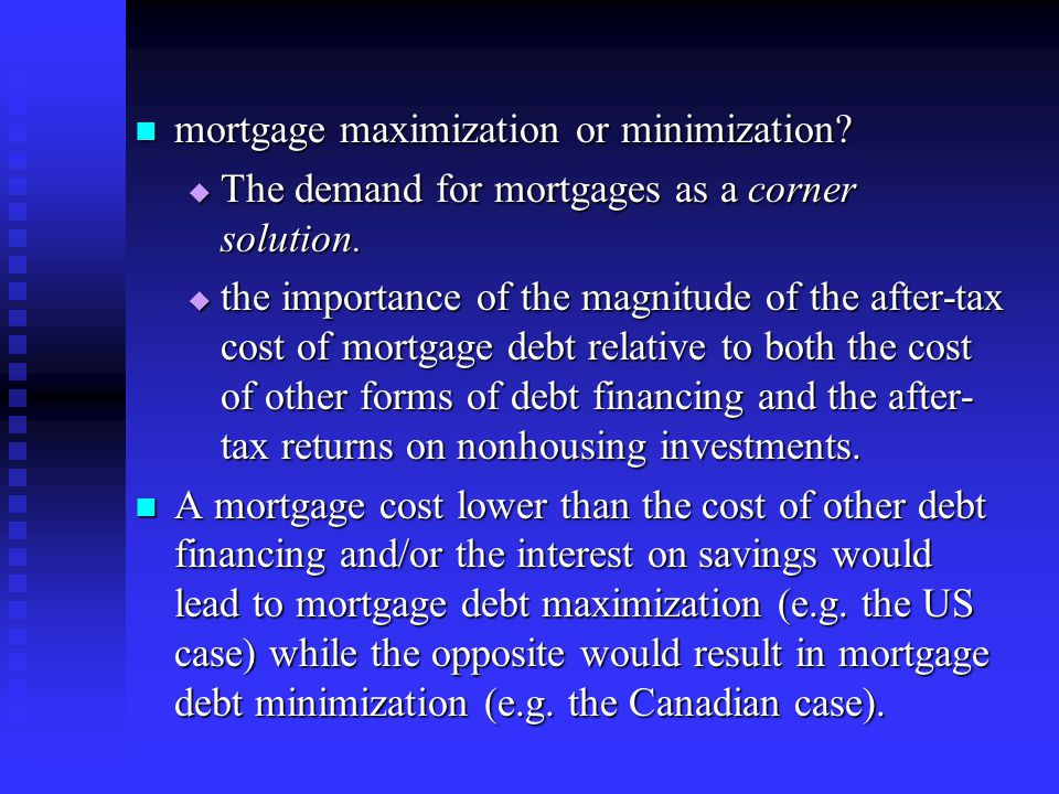 mortgage maximization or minimization. mortgage maximization or minimization.