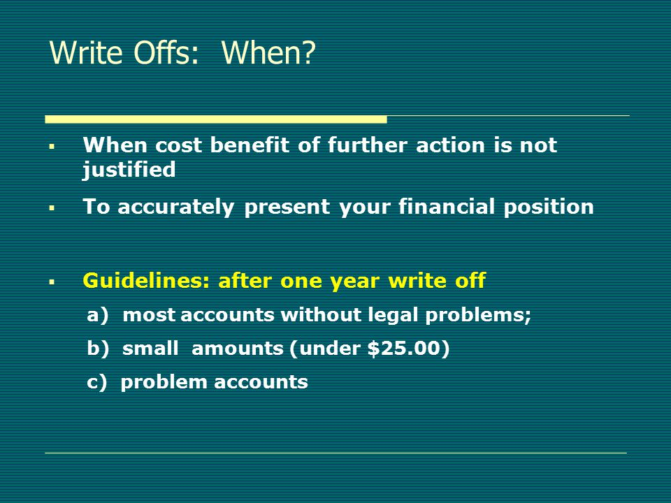Write-offs  When to give up.