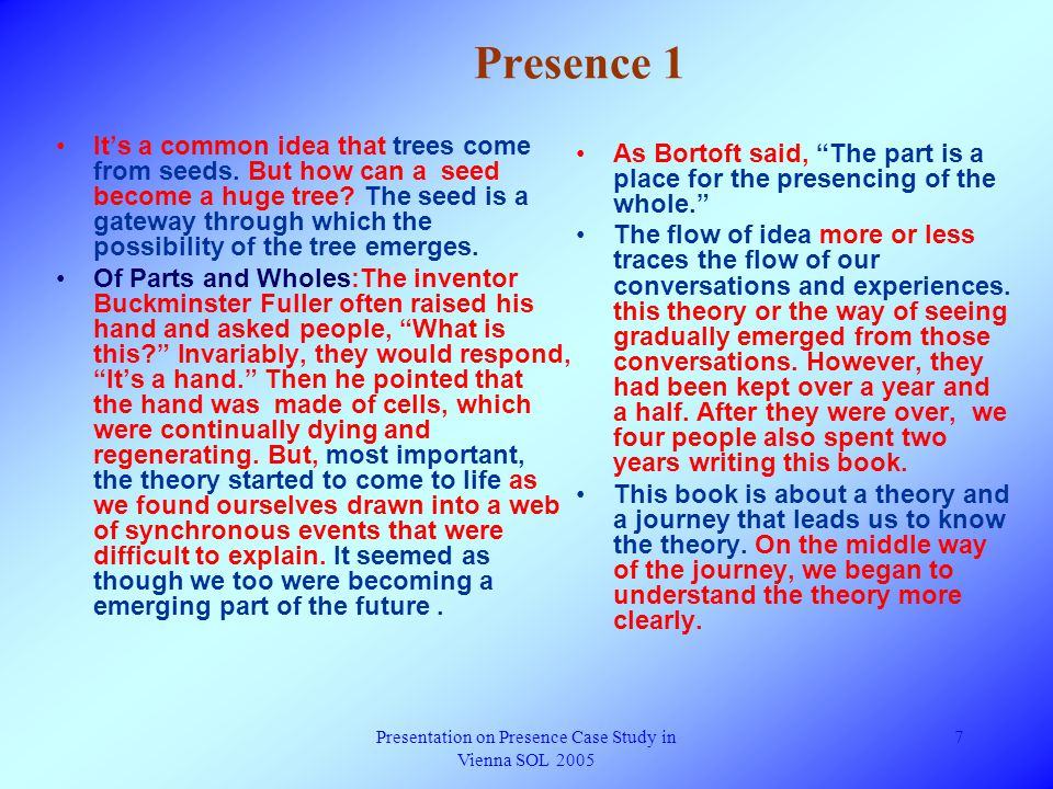 Presentation on Presence Case Study in Vienna SOL 2005 17 Pay It Forward Q1 : what do you see, hear in this movie.