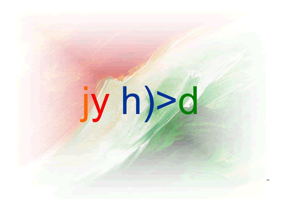 jy h)>d -