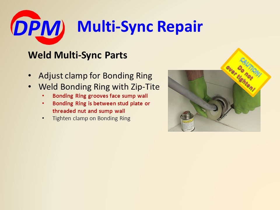Multi-Sync Repair DPM Weld Multi-Sync Parts Adjust clamp for Bonding Ring Weld Bonding Ring with Zip-Tite Bonding Ring grooves face sump wall Bonding