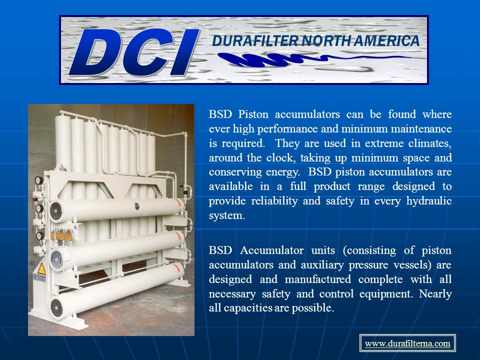 BSD Accumulator units (consisting of piston accumulators and auxiliary pressure vessels) are designed and manufactured complete with all necessary safety and control equipment.