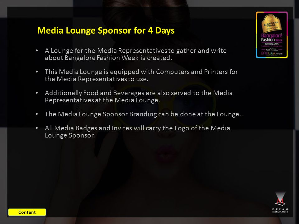 A Lounge for the Media Representatives to gather and write about Bangalore Fashion Week is created.
