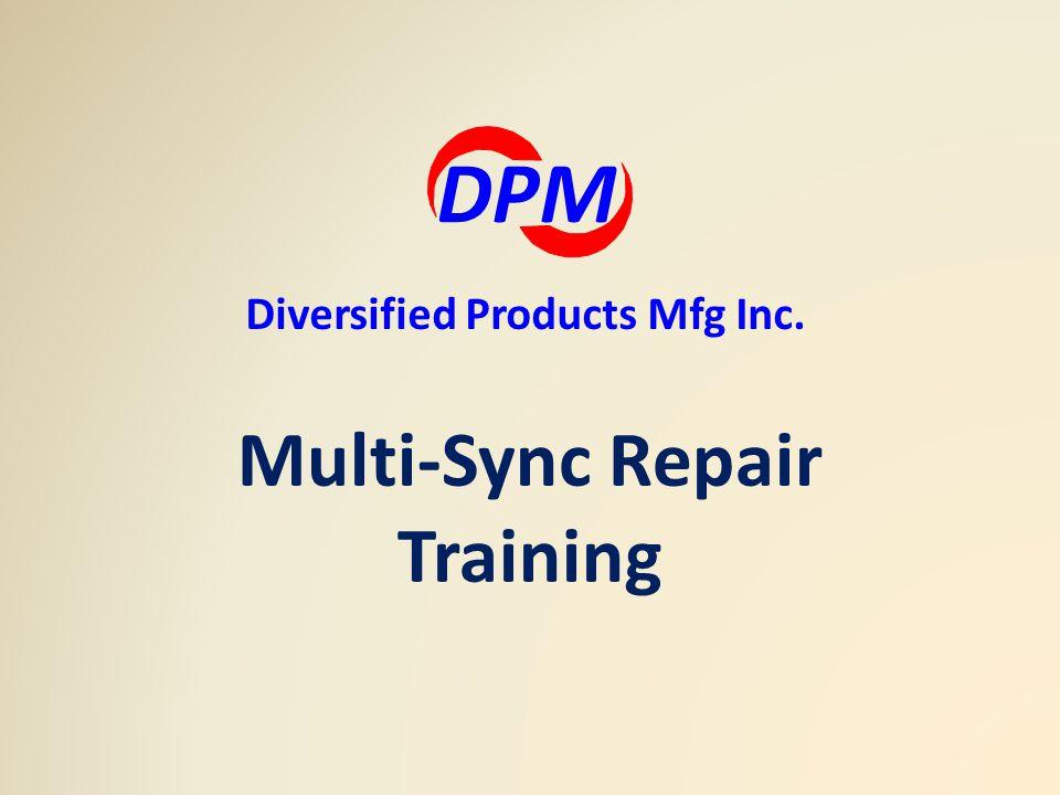 Multi-Sync Repair Training DPM Diversified Products Mfg Inc.