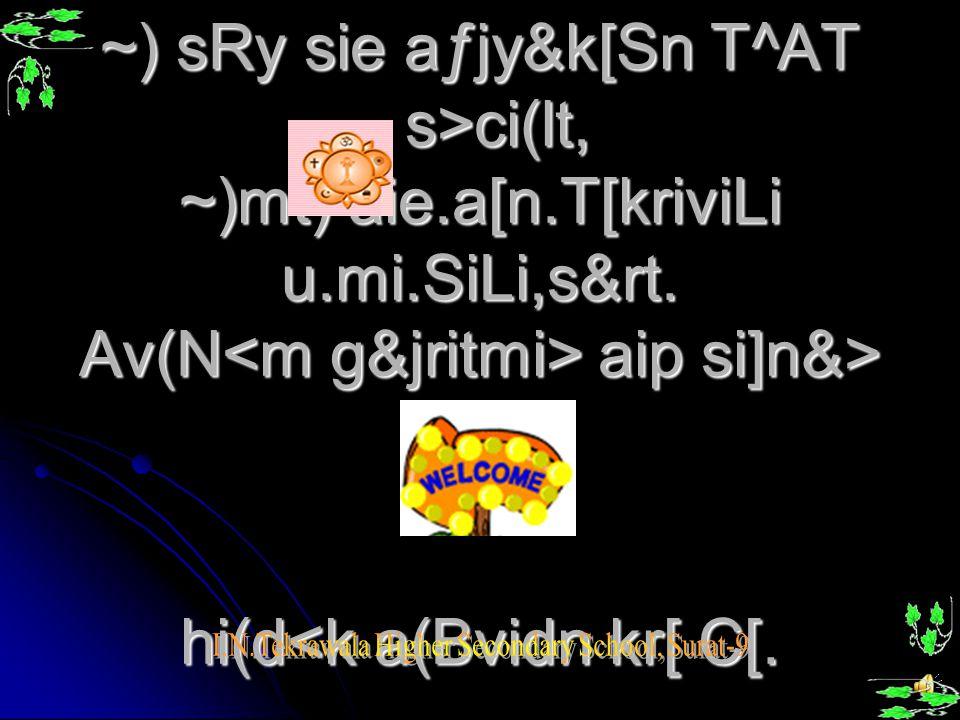 ~) sRy sie aƒjy&k[Sn T^AT s>ci(lt, ~)mt) aie.a[n.T[kriviLi u.mi.SiLi,s&rt.