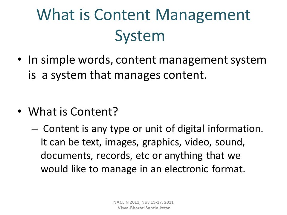 What is Content Management System In simple words, content management system is a system that manages content.