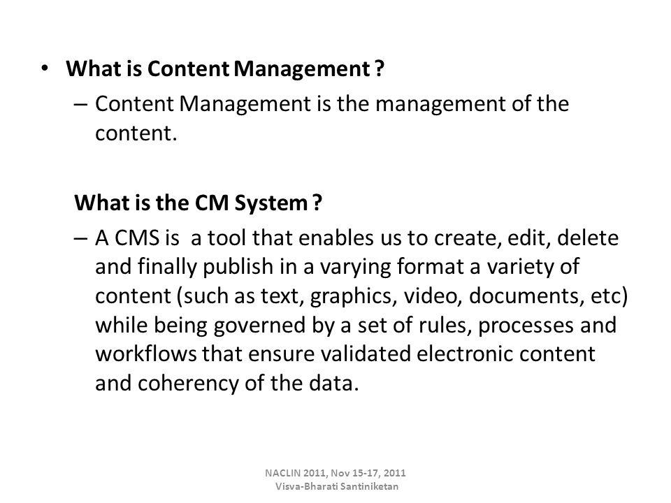What is Content Management . – Content Management is the management of the content.