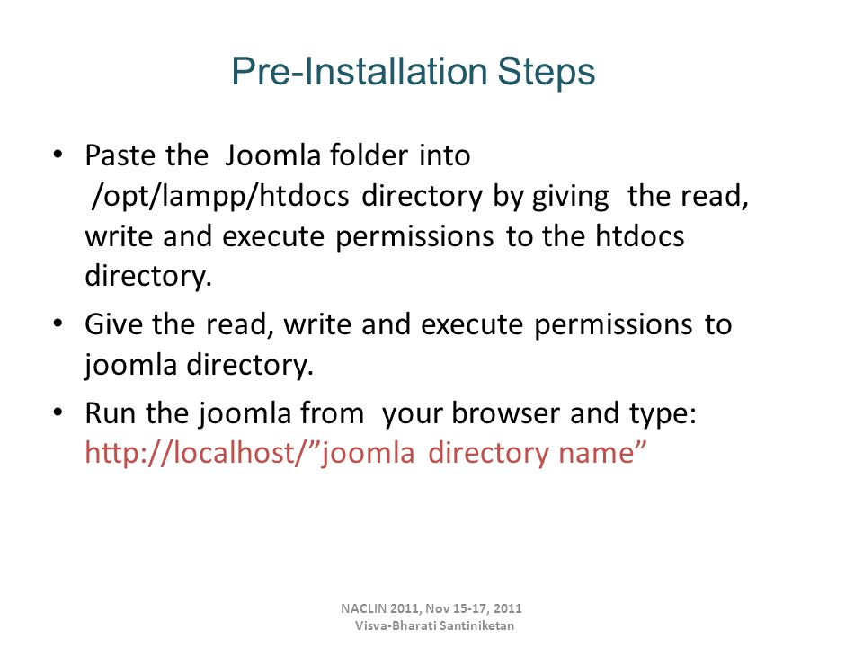 Paste the Joomla folder into /opt/lampp/htdocs directory by giving the read, write and execute permissions to the htdocs directory.