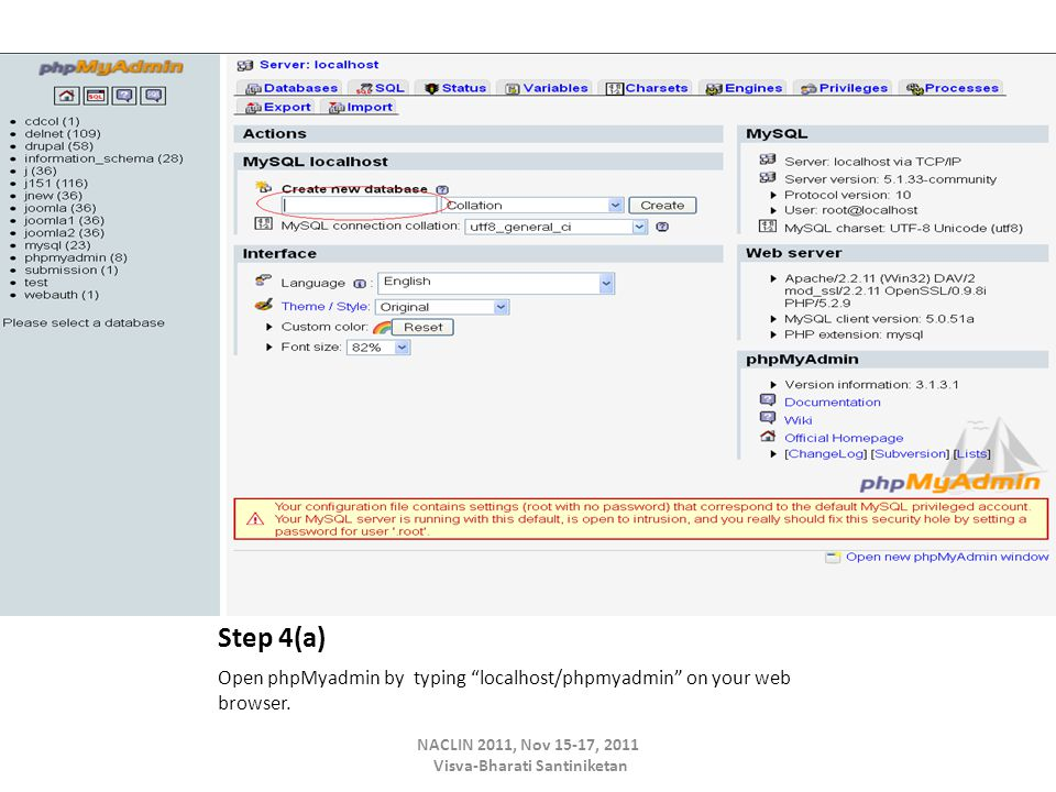 Step 4(a) Open phpMyadmin by typing localhost/phpmyadmin on your web browser.