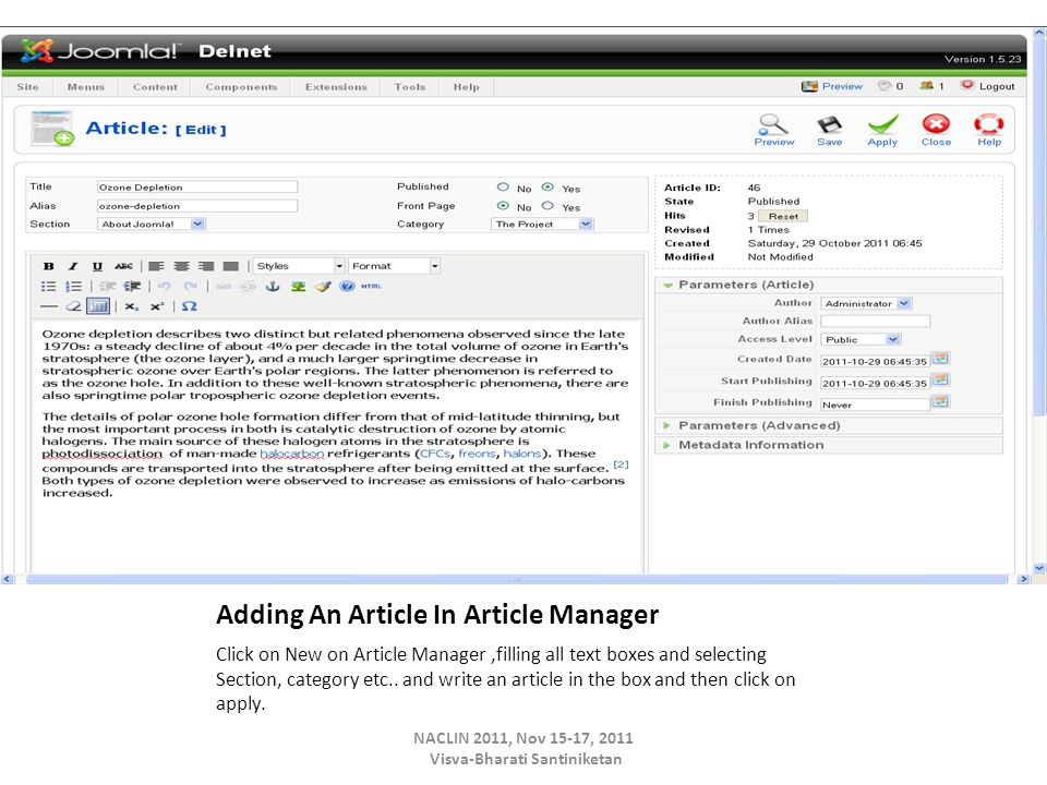 Adding An Article In Article Manager Click on New on Article Manager,filling all text boxes and selecting Section, category etc..