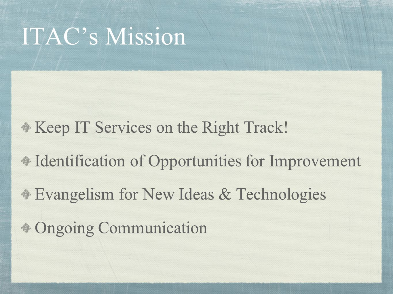 ITAC's Mission Keep IT Services on the Right Track.