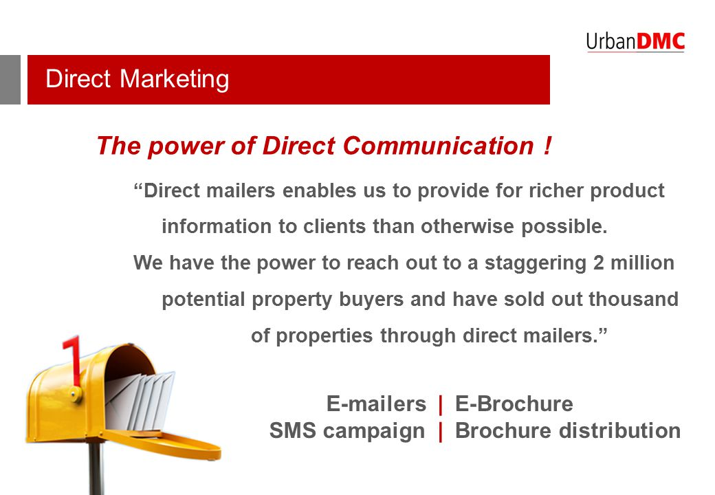 "Direct Marketing E-Brochure Brochure distribution E-mailers | SMS campaign | The power of Direct Communication ! ""Direct mailers enables us to provide"