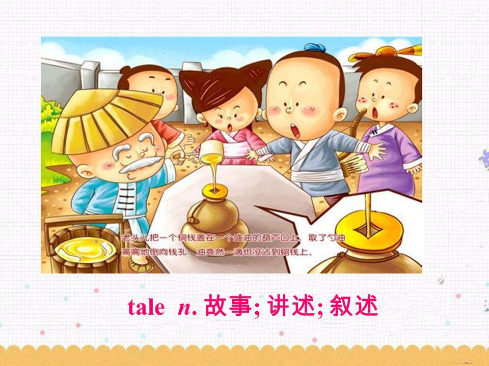 tale n. 故事 ; 讲述 ; 叙述