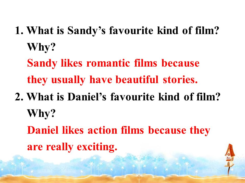 1. What is Sandy's favourite kind of film. Why. 2.