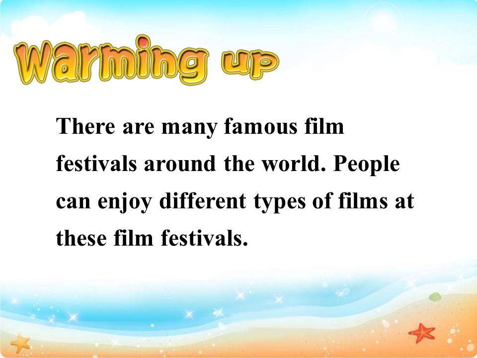 There are many famous film festivals around the world.