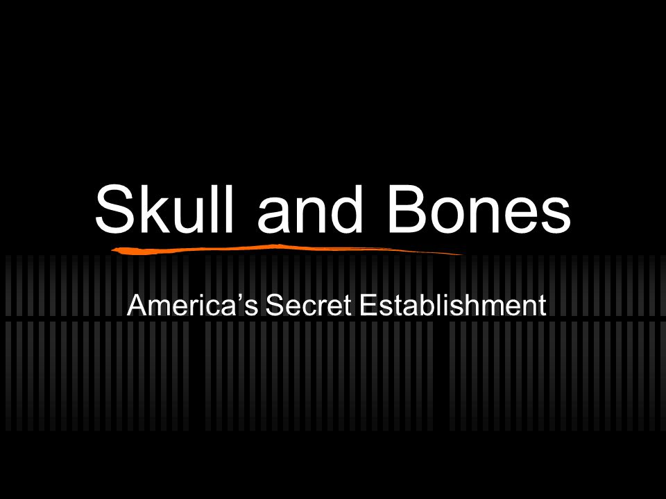 Skull and Bones America's Secret Establishment