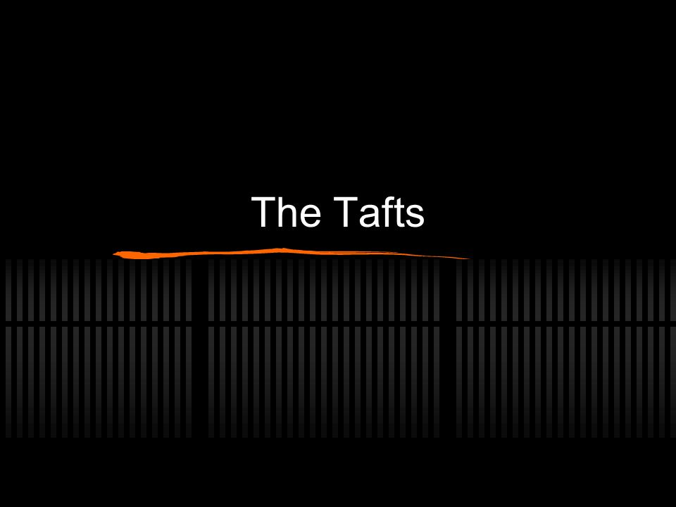 The Tafts