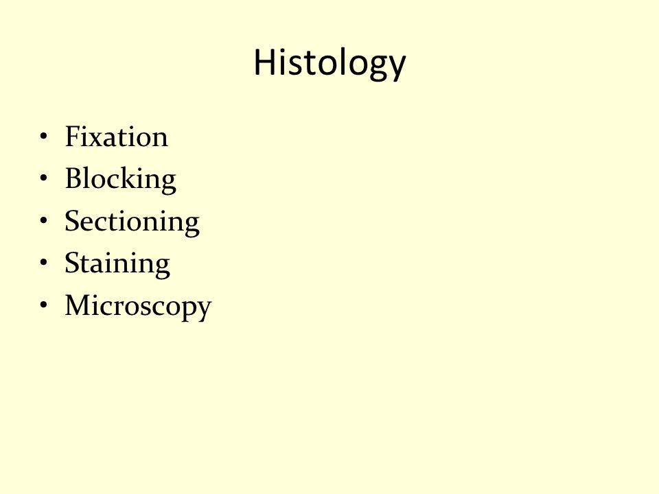 Histology Fixation Blocking Sectioning Staining Microscopy