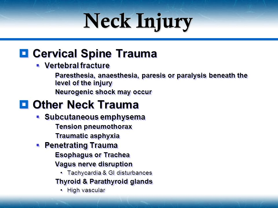 Neck Injury  Cervical Spine Trauma  Vertebral fracture  Paresthesia, anaesthesia, paresis or paralysis beneath the level of the injury  Neurogenic