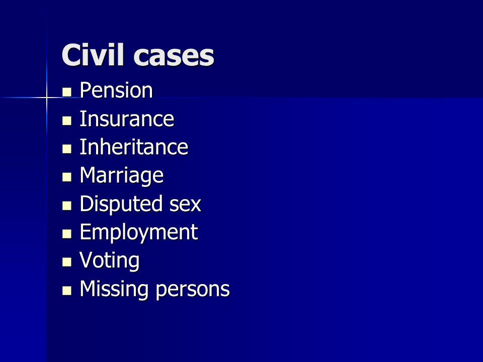 Civil cases Pension Pension Insurance Insurance Inheritance Inheritance Marriage Marriage Disputed sex Disputed sex Employment Employment Voting Voting Missing persons Missing persons