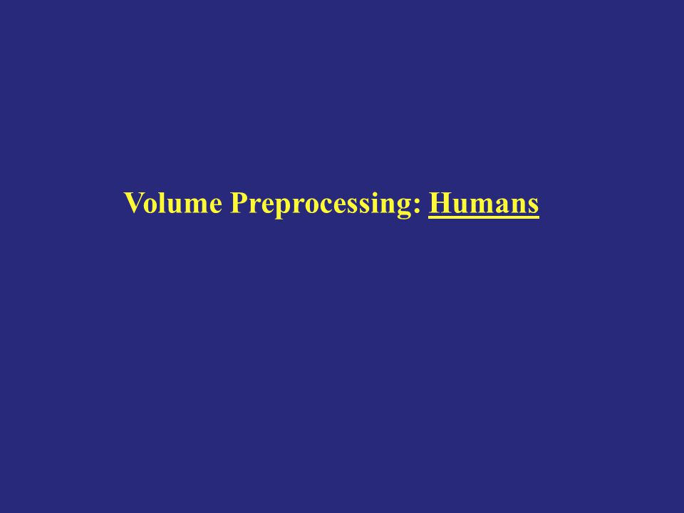Volume Preprocessing: Humans
