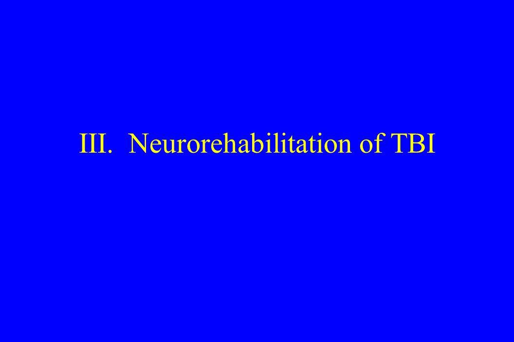 III. Neurorehabilitation of TBI