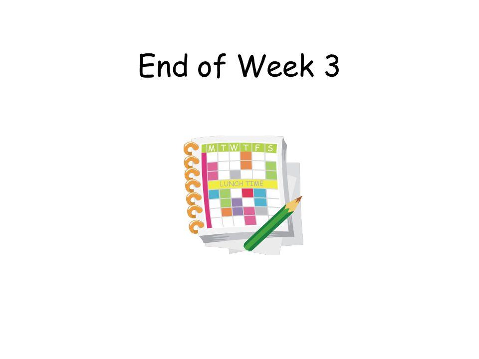 End of Week 3