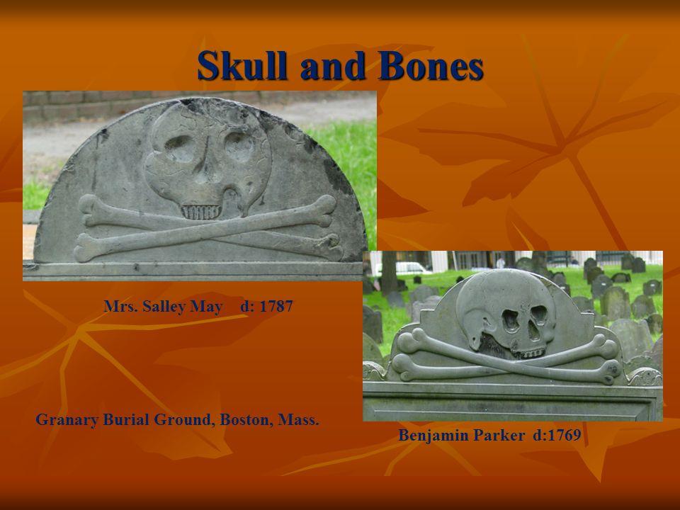 Skull and Bones Granary Burial Ground, Boston, Mass. Mrs. Salley May d: 1787 Benjamin Parker d:1769