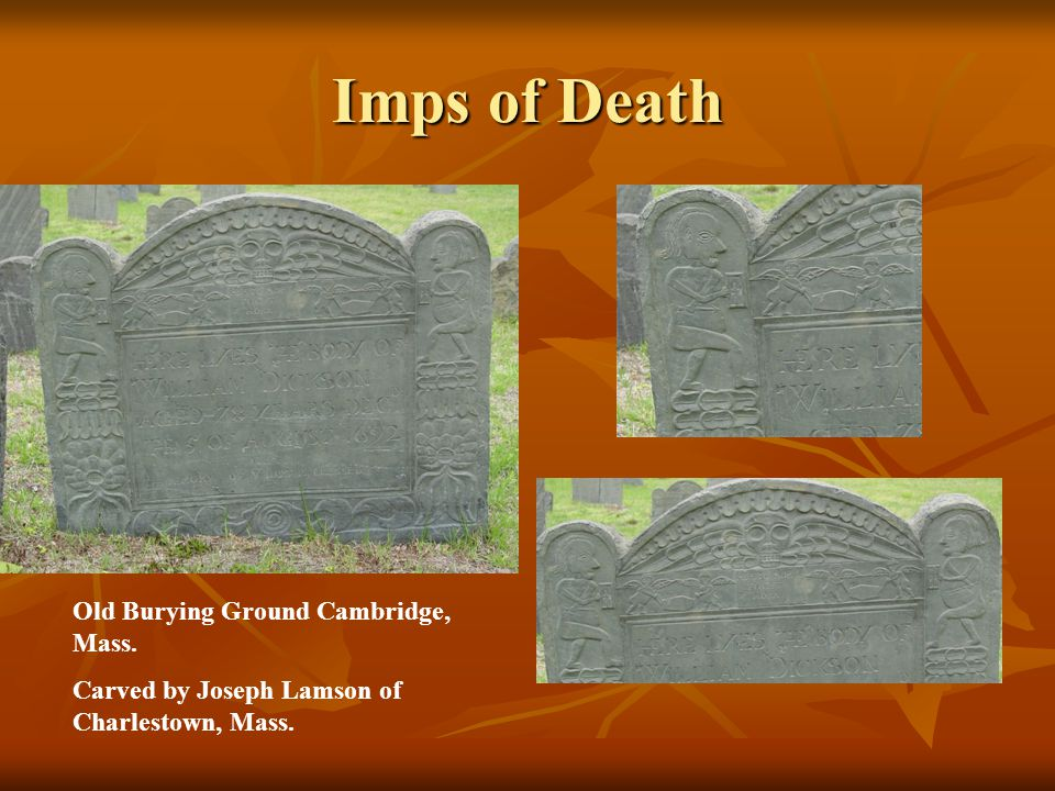 Imps of Death Old Burying Ground Cambridge, Mass. Carved by Joseph Lamson of Charlestown, Mass.
