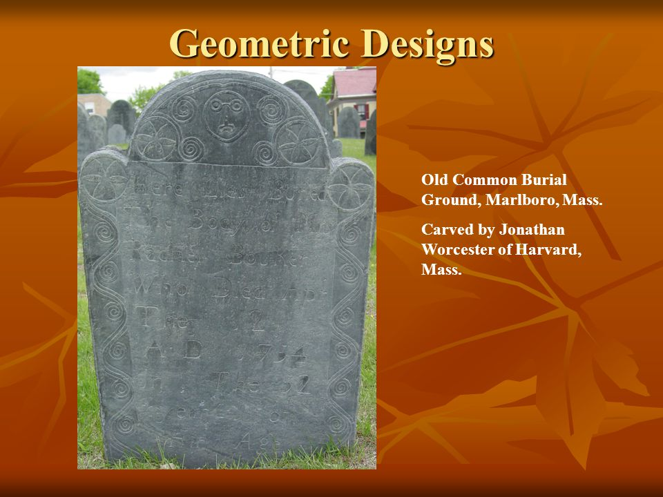 Geometric Designs Old Common Burial Ground, Marlboro, Mass. Carved by Jonathan Worcester of Harvard, Mass.