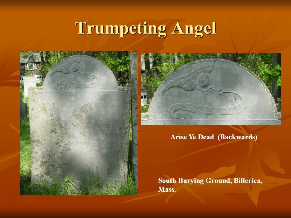 Trumpeting Angel South Burying Ground, Billerica, Mass. Arise Ye Dead (Backwards)