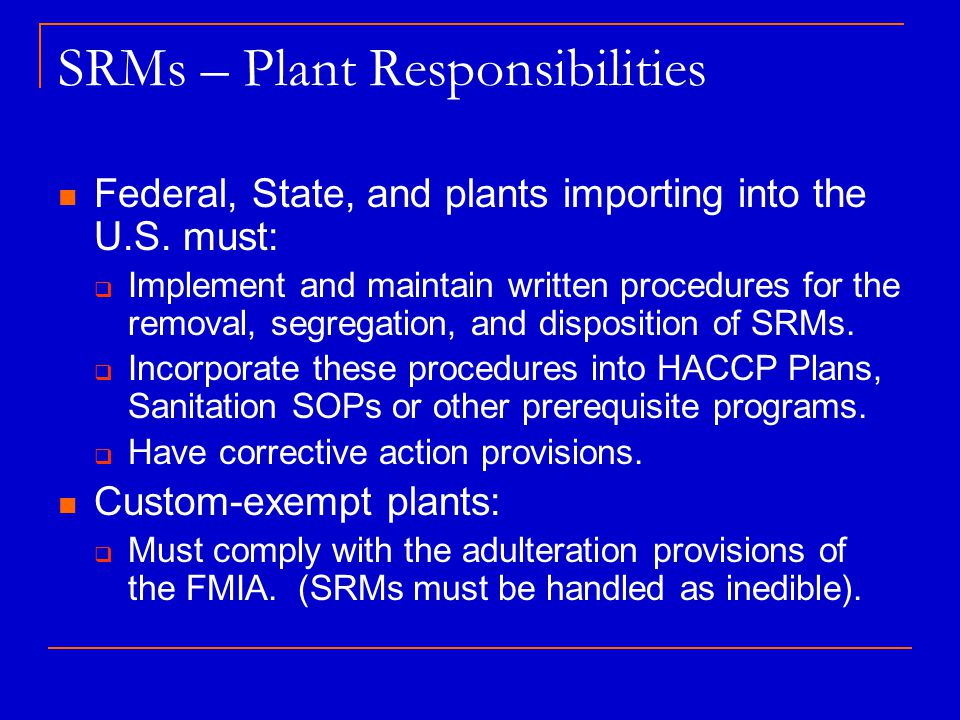 SRMs – Plant Responsibilities Federal, State, and plants importing into the U.S.