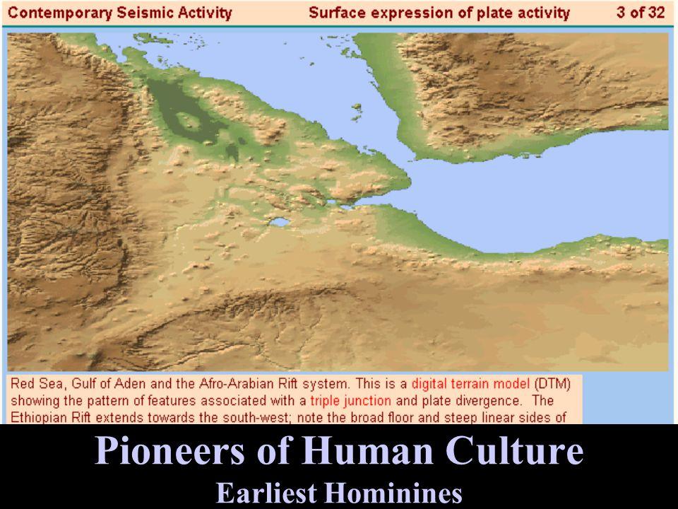 Pioneers of Human Culture Earliest Hominines