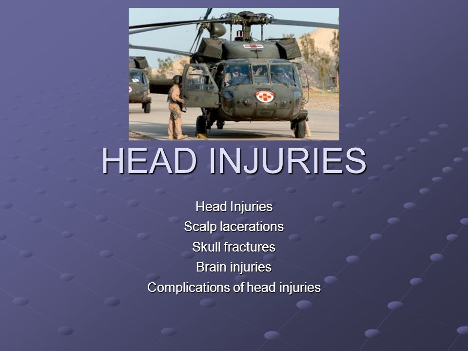 HEAD INJURIES Head Injuries Scalp lacerations Skull fractures Brain injuries Complications of head injuries