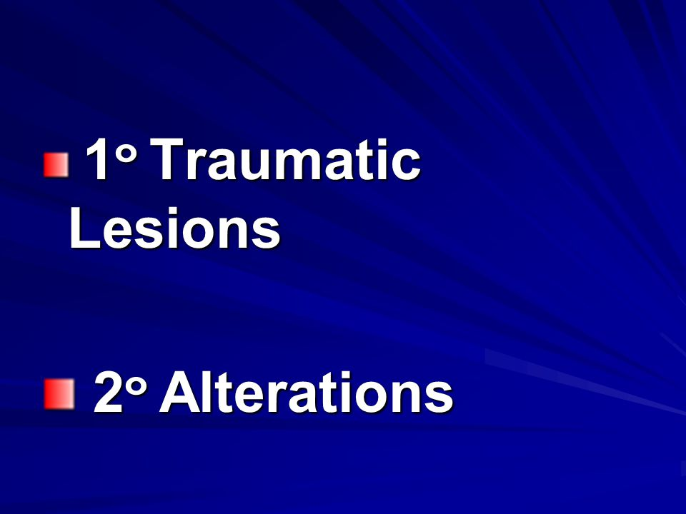 1 ๐ Traumatic Lesions 1 ๐ Traumatic Lesions 2 ๐ Alterations 2 ๐ Alterations
