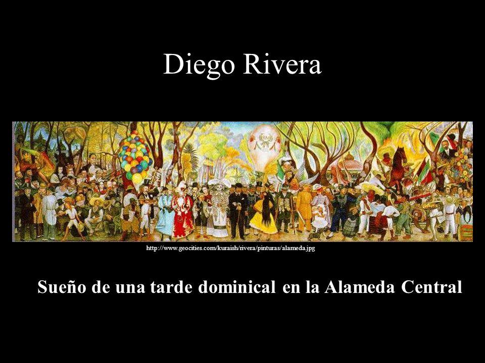 Diego Rivera http://www.geocities.com/kuraish/rivera/pinturas/alameda.jpg Sueño de una tarde dominical en la Alameda Central