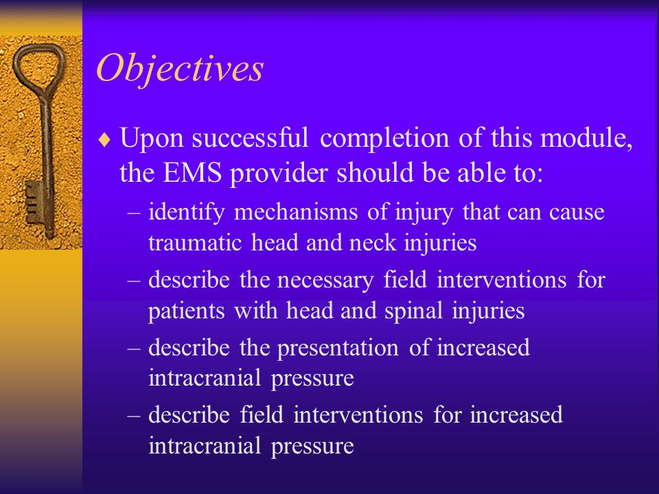 Objectives  Upon successful completion of this module, the EMS provider should be able to: –identify mechanisms of injury that can cause traumatic he