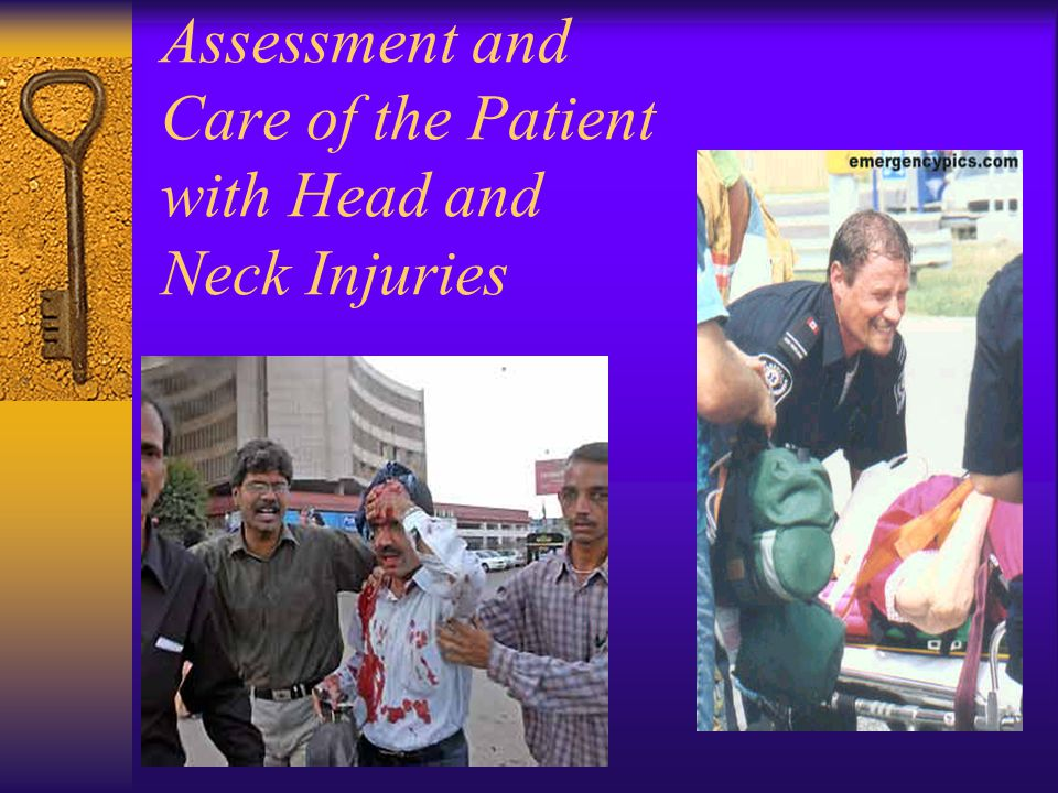 Assessment and Care of the Patient with Head and Neck Injuries