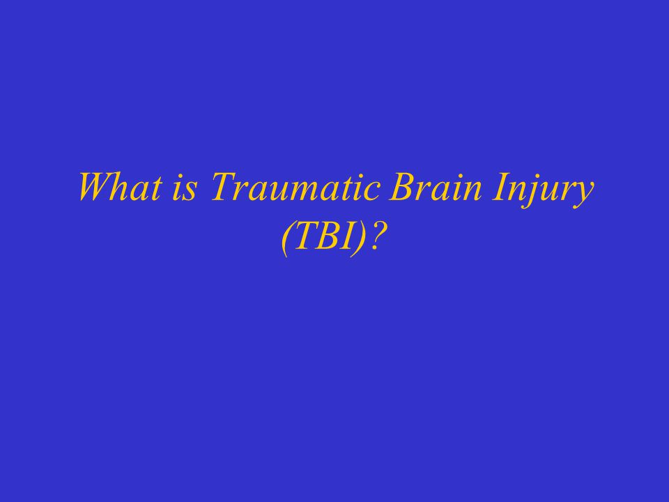 What is Traumatic Brain Injury (TBI)
