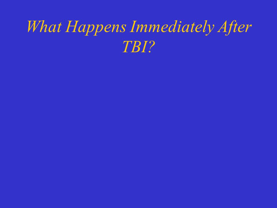What Happens Immediately After TBI