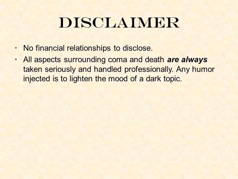 Disclaimer No financial relationships to disclose.