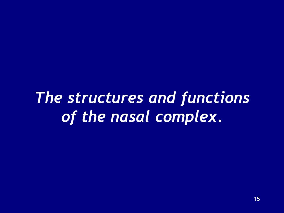 The structures and functions of the nasal complex. 15