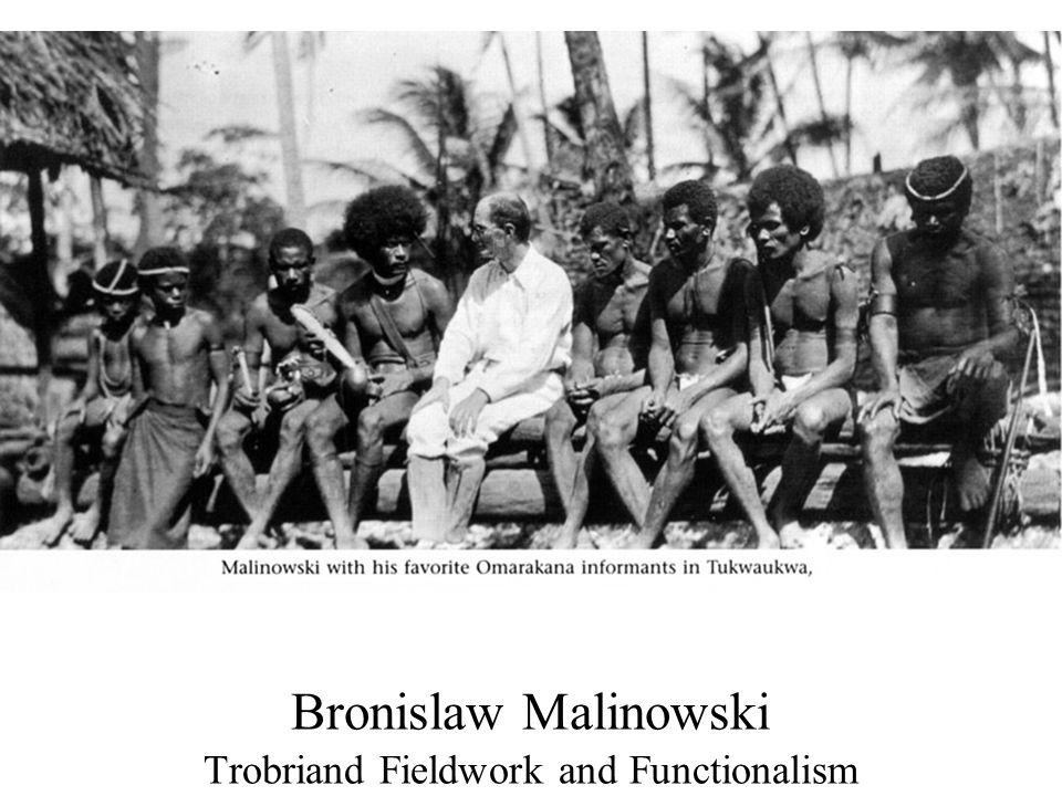 Bronislaw Malinowski Trobriand Fieldwork and Functionalism