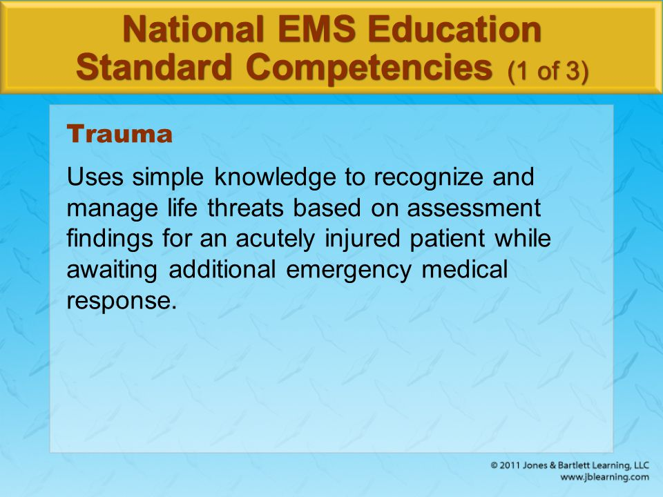 National EMS Education Standard Competencies (2 of 3) Orthopaedic Trauma Recognition and management of: Open fractures Closed fractures Dislocations Amputations