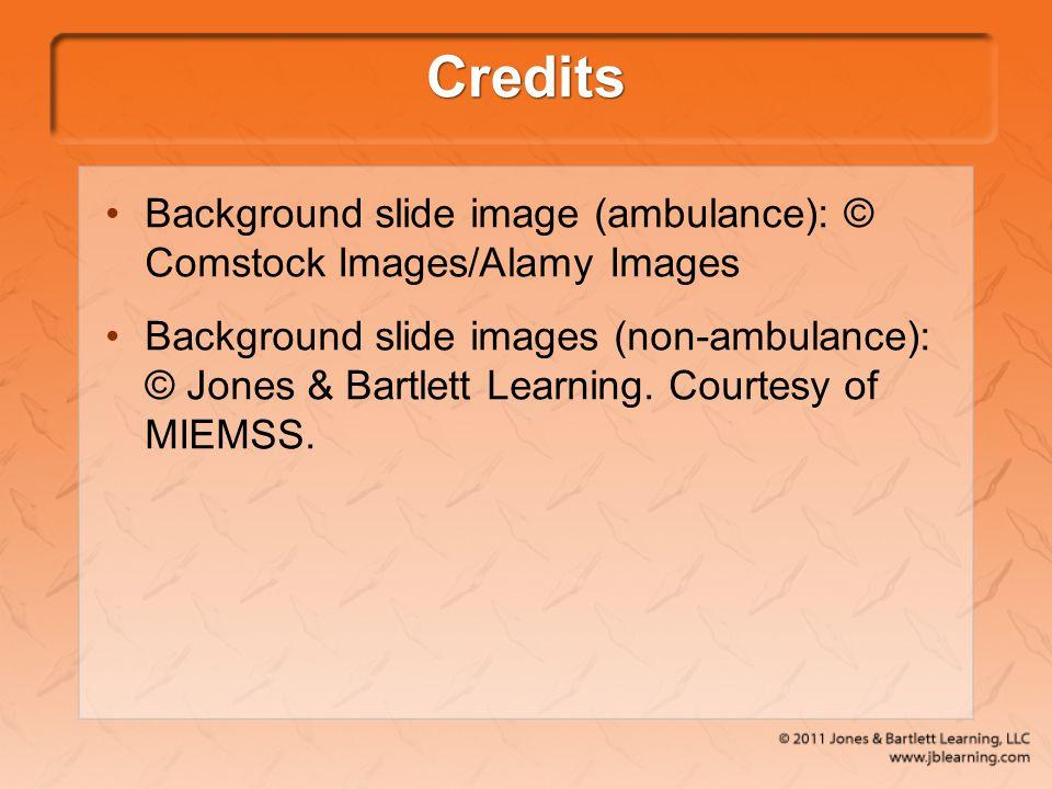 Credits Background slide image (ambulance): © Comstock Images/Alamy Images Background slide images (non-ambulance): © Jones & Bartlett Learning. Court
