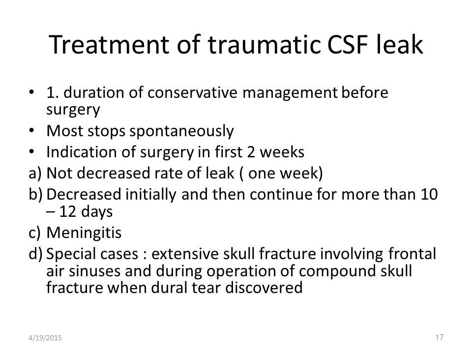 Treatment of traumatic CSF leak 1.