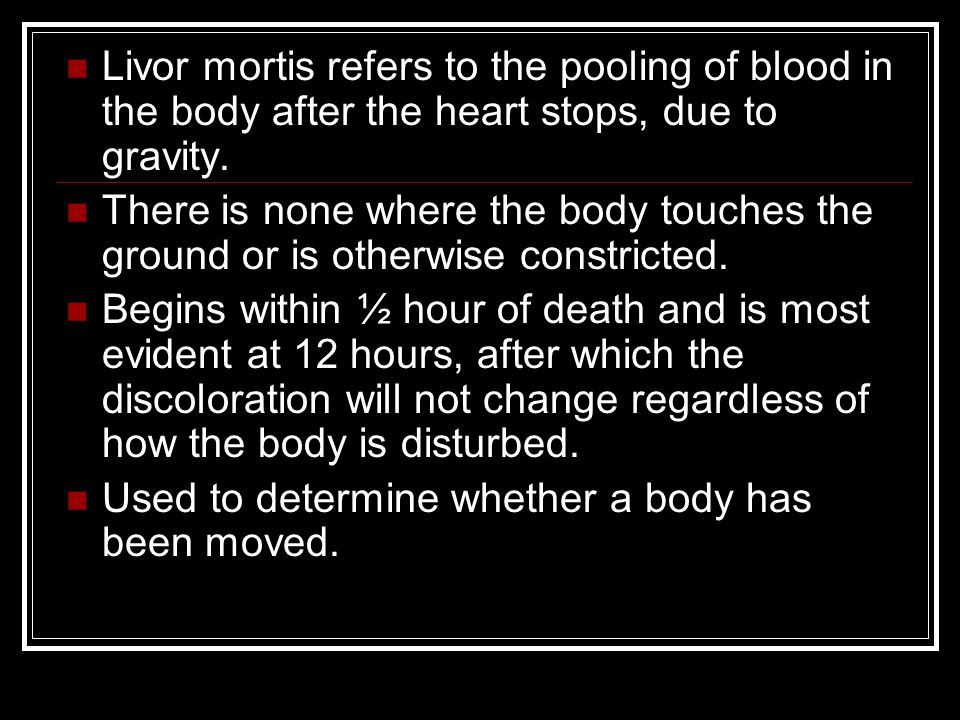 Livor mortis refers to the pooling of blood in the body after the heart stops, due to gravity. There is none where the body touches the ground or is o
