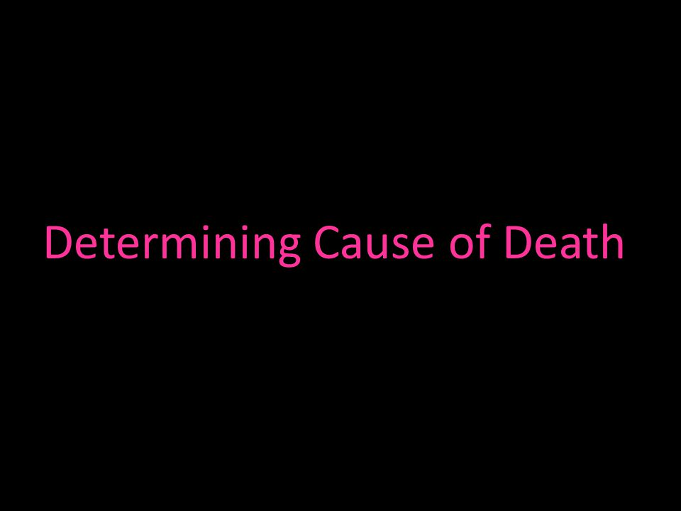 Determining Cause of Death